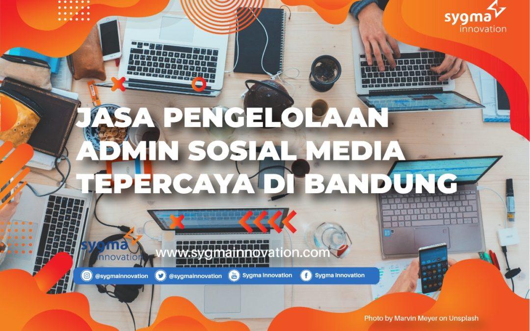 Jasa Pengelolaan Admin Sosial Media Tepercaya di Bandung